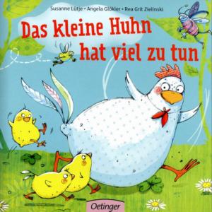 Das kleine Huhn hat viel zu tun - Susanne Lütje