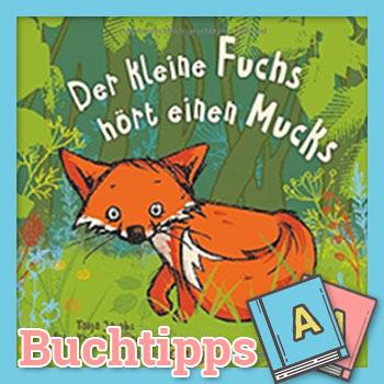 Der kleine Fuchs hört einen Mucks Buch-Cover