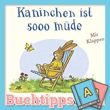 Kaninchen ist sooo müde von Julia Donaldson Buch-Cover