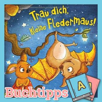 Trau dich, kleine Fledermaus! Buch-Cover