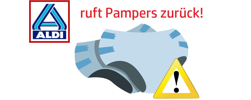 Banner: Aldi Nord ruft Pampers zurück!