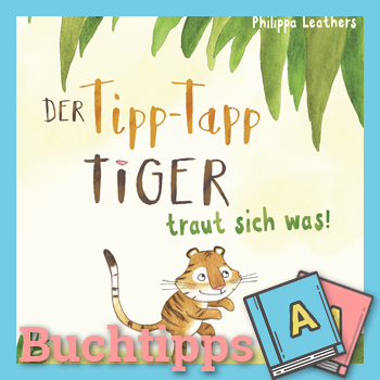 Der Tipp-Tapp Tiger traut sich was Buch-Cover