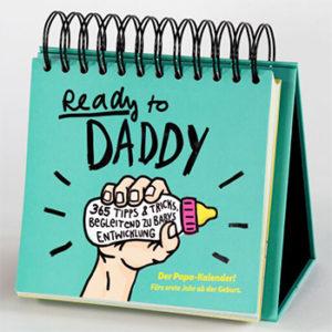 Geschenktipp: Ready to Daddy Kalender – 365 Tipps und Tricks für Papas