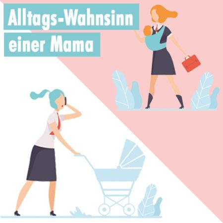 Alltagswahnsinn einer Mama