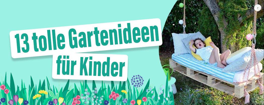 Banner: 13 tolle Gartenideen für Kinder
