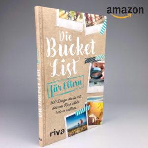 Nur 9,99€ Die Bucket List für Eltern: 500 Dinge, die du mit deinem Kind erlebt haben solltest bei Amazon